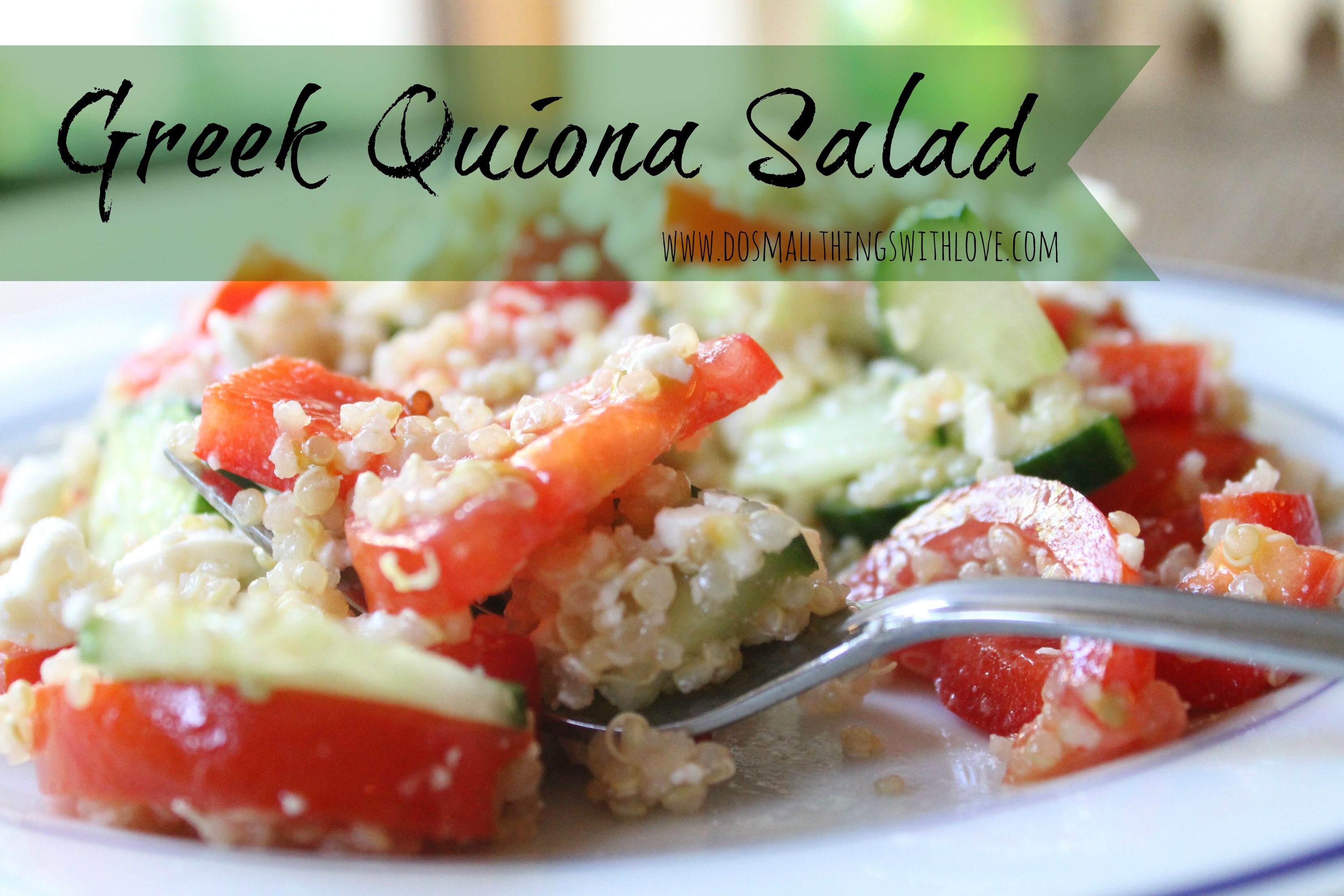 Greek Quinoa Salad – Do Small Things with Great Love