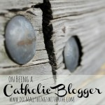 on being a catholic blogger