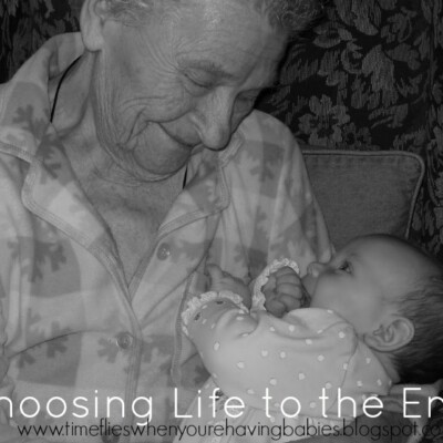 Choosing Life to the End