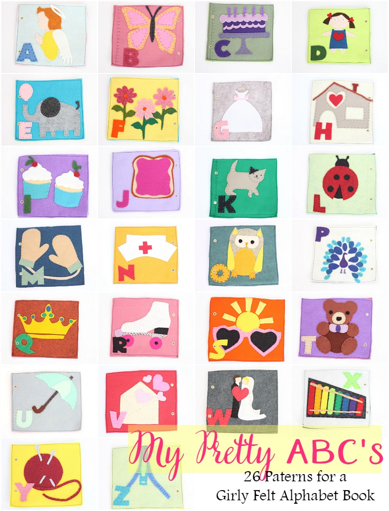 My pretty ABC's-26 patterns for a girly felt alphabet book