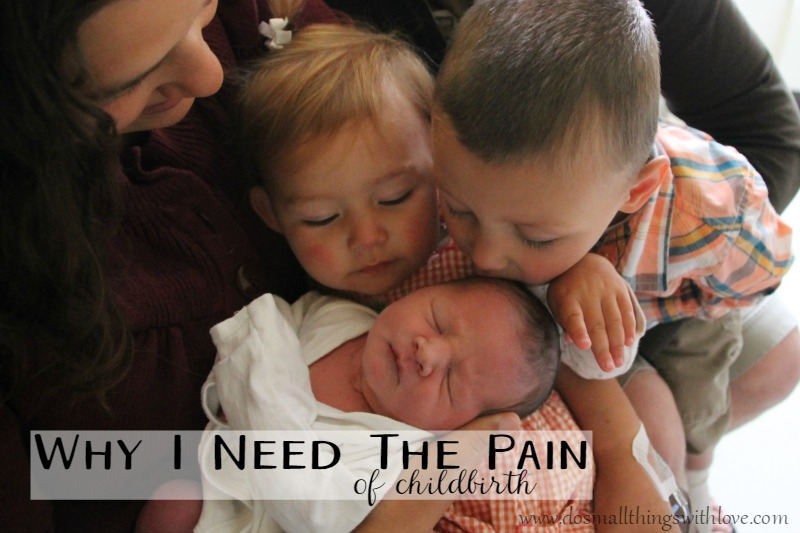 Why I need the pain of Chidbirth