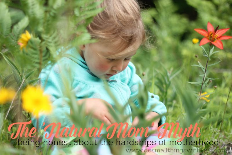 the natural mom myth--being honest about the hardships of motherhood