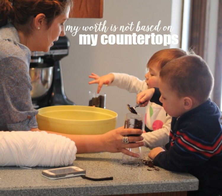 Because My Worth is not Based on my Countertops