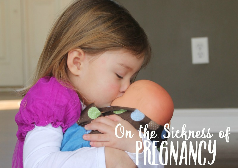 on the sickness of pregnancy