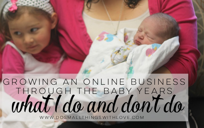 growing an online business through the baby years what I do and don't do