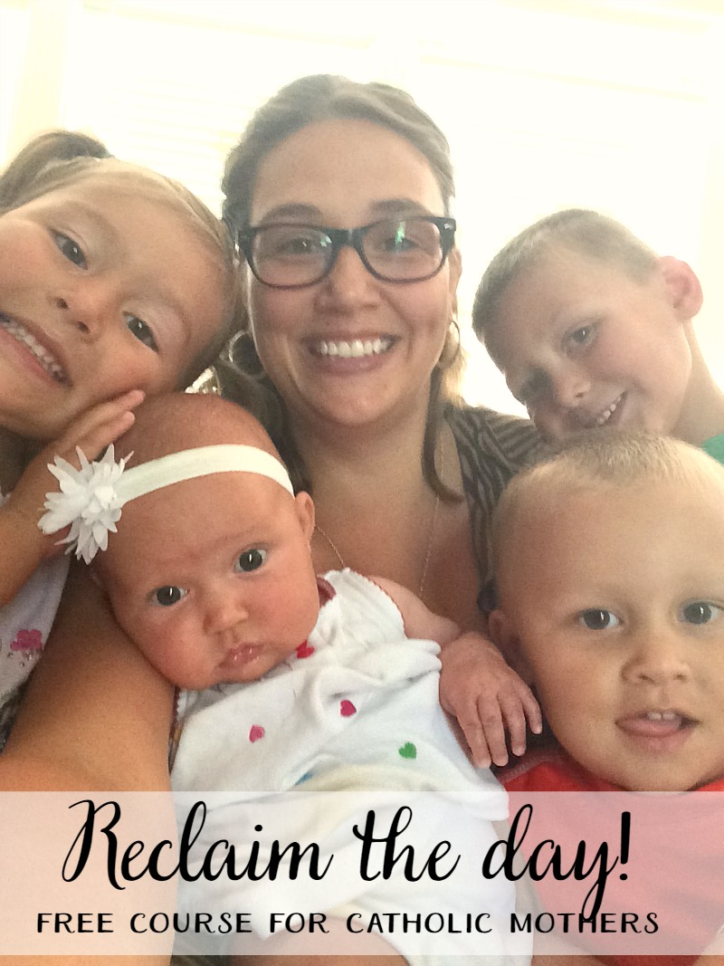 Reclaim the day! Free email course for catholic moms