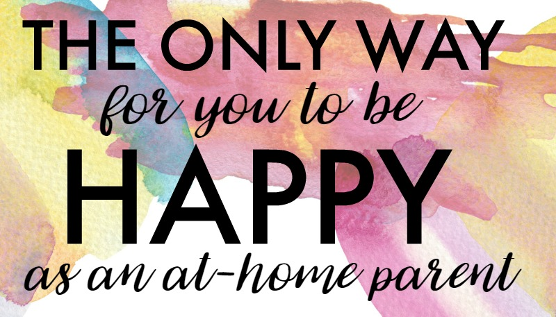 the-only-way-to-find-happiness-as-an-at-home-parent
