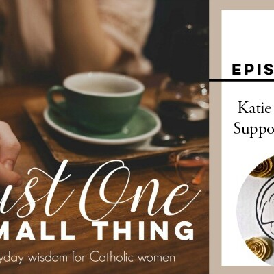 J1ST 014: Katie on Catholic Support of Mothers
