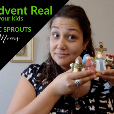 Making Advent Real for Catholic Kids